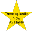 Thermoplastic Now Available!